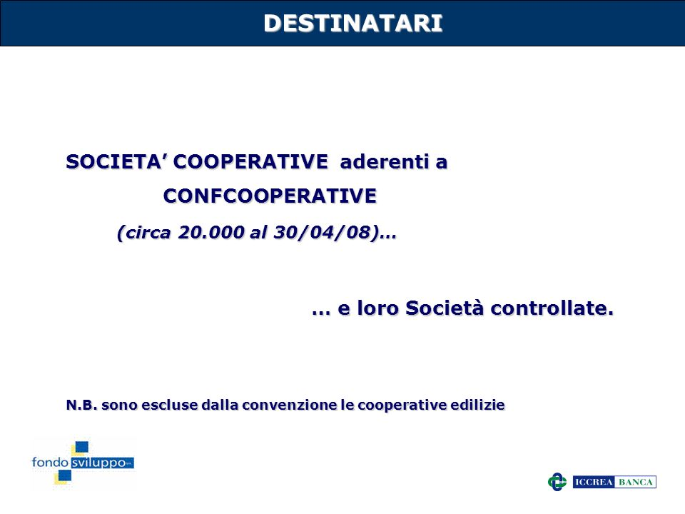 DESTINATARI SOCIETA' COOPERATIVE aderenti a CONFCOOPERATIVE