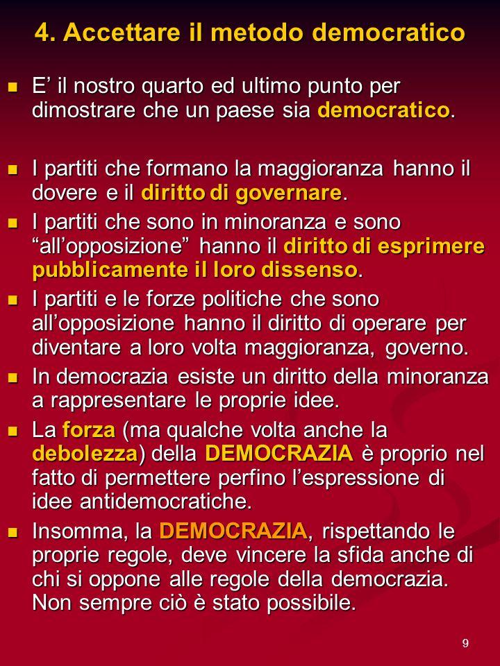 4. Accettare il metodo democratico