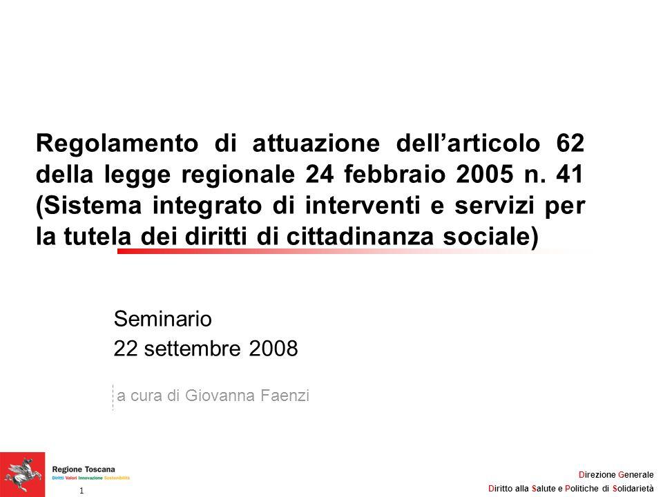 Regolamento di attuazione dell'articolo 62 della legge regionale 24 febbraio 2005 n. 41 (Sistema integrato di interventi e servizi per la tutela dei diritti di cittadinanza sociale)