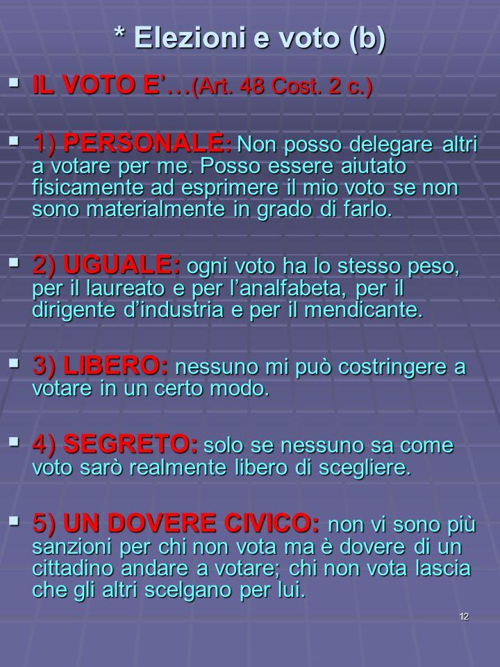 * Elezioni e voto (b) IL VOTO E'…(Art. 48 Cost. 2 c.)