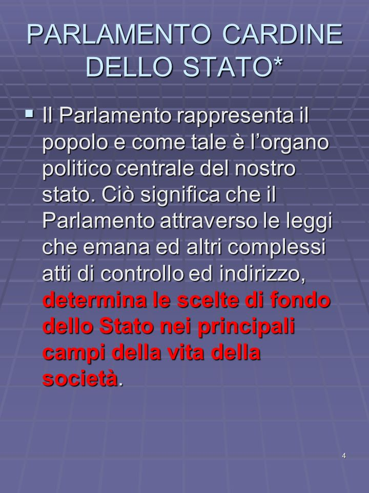 PARLAMENTO CARDINE DELLO STATO*