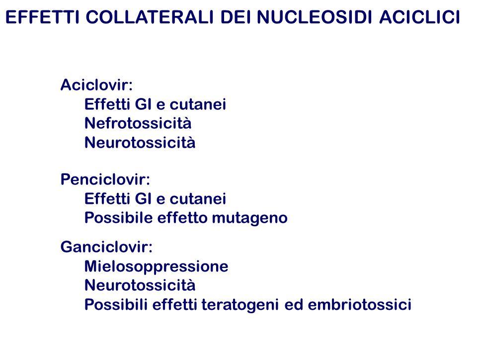 EFFETTI COLLATERALI DEI NUCLEOSIDI ACICLICI