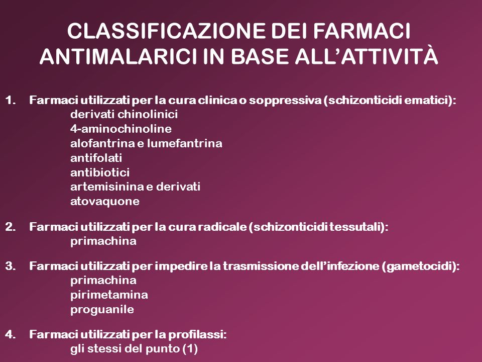 CLASSIFICAZIONE DEI FARMACI ANTIMALARICI IN BASE ALL'ATTIVITÀ