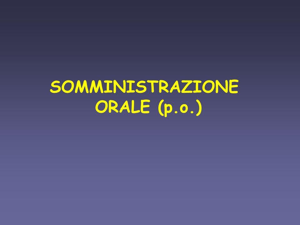 SOMMINISTRAZIONE ORALE (p.o.)