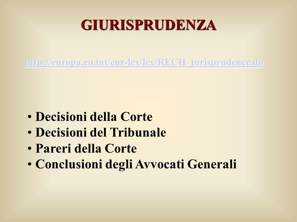 GIURISPRUDENZA Decisioni della Corte Decisioni del Tribunale
