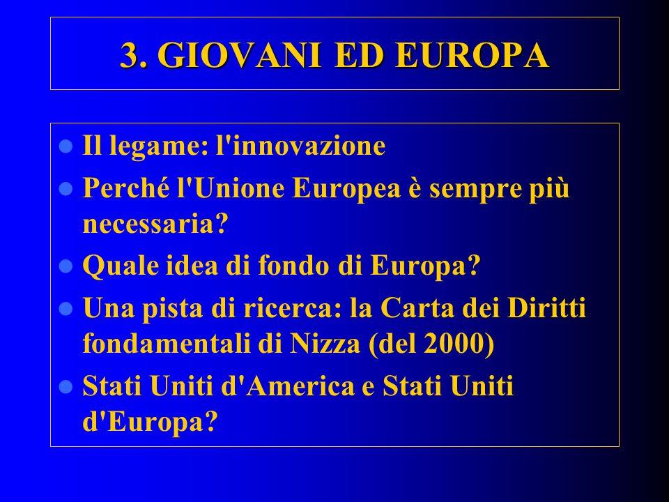 3. GIOVANI ED EUROPA Il legame: l innovazione