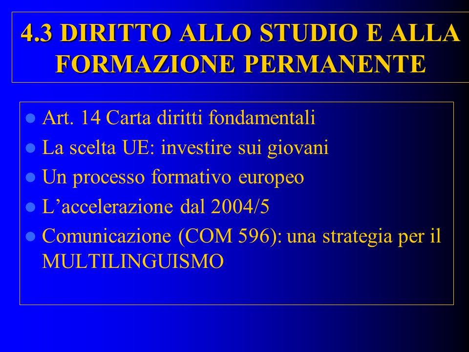 4.3 DIRITTO ALLO STUDIO E ALLA FORMAZIONE PERMANENTE