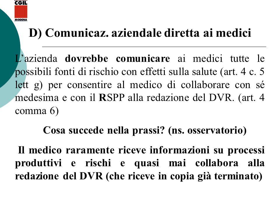 D) Comunicaz. aziendale diretta ai medici