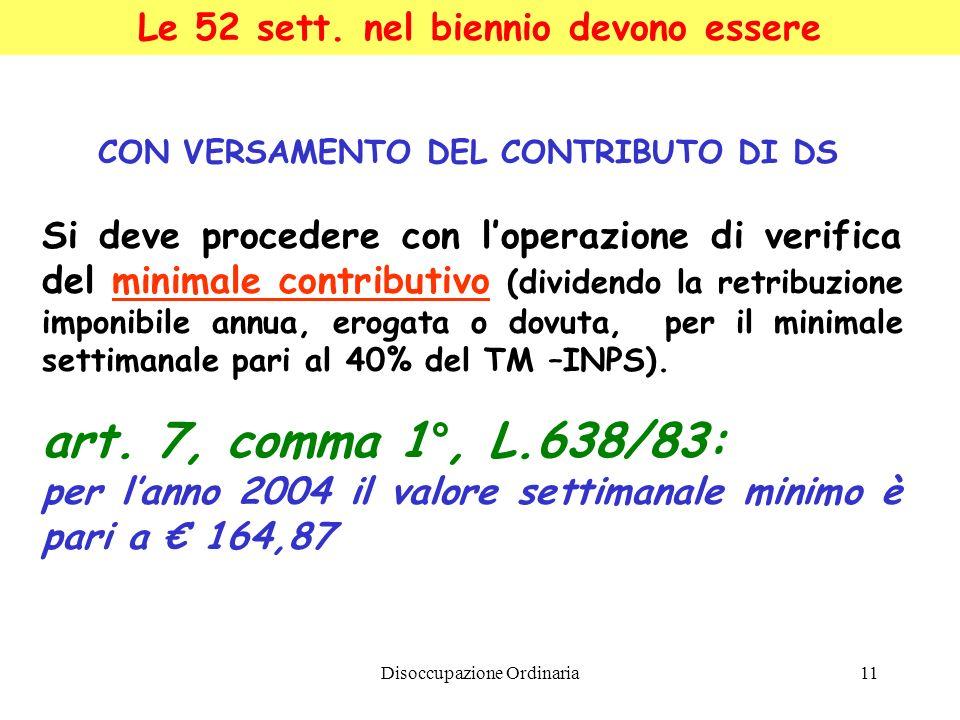 art. 7, comma 1°, L.638/83: Le 52 sett. nel biennio devono essere