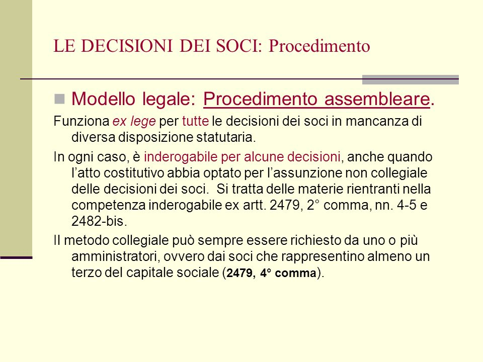 LE DECISIONI DEI SOCI: Procedimento