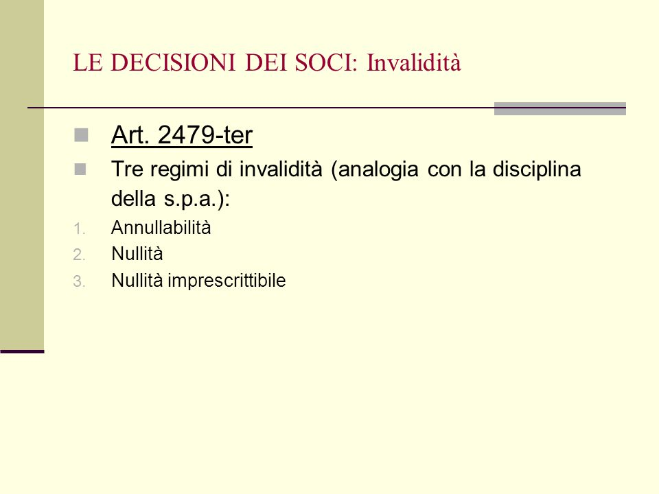 LE DECISIONI DEI SOCI: Invalidità