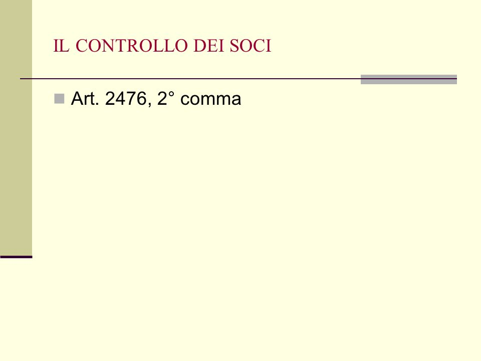 IL CONTROLLO DEI SOCI Art. 2476, 2° comma