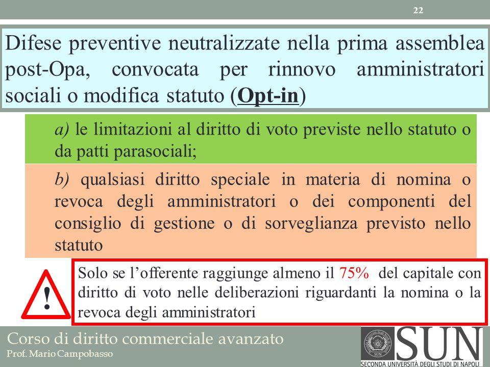 Difese preventive neutralizzate nella prima assemblea post-Opa, convocata per rinnovo amministratori sociali o modifica statuto (Opt-in)