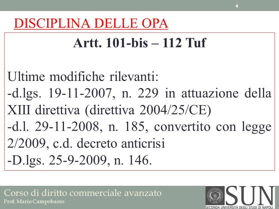 DISCIPLINA DELLE OPA Artt. 101-bis – 112 Tuf. Ultime modifiche rilevanti: