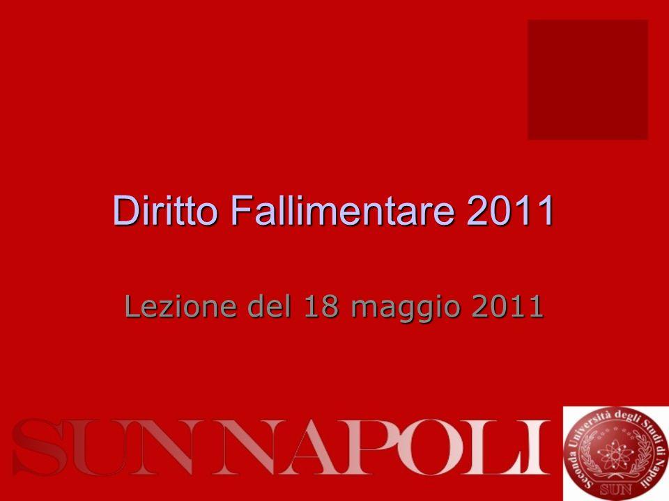 Diritto Fallimentare 2011 Lezione del 18 maggio 2011
