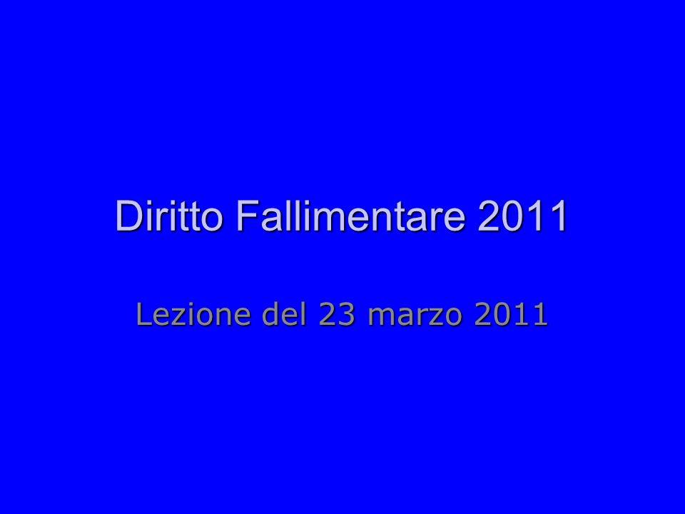 Diritto Fallimentare 2011 Lezione del 23 marzo 2011