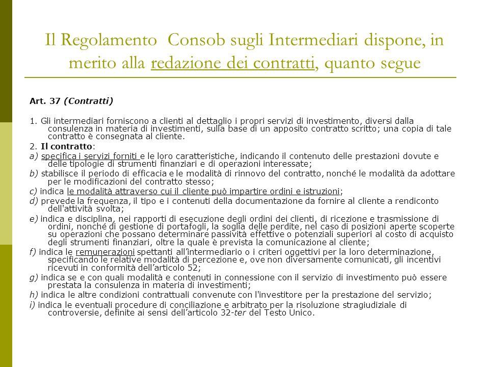 Il Regolamento Consob sugli Intermediari dispone, in merito alla redazione dei contratti, quanto segue