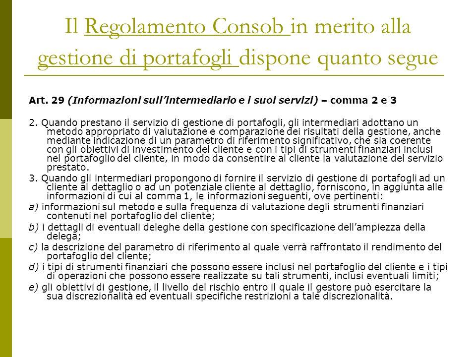 Il Regolamento Consob in merito alla gestione di portafogli dispone quanto segue