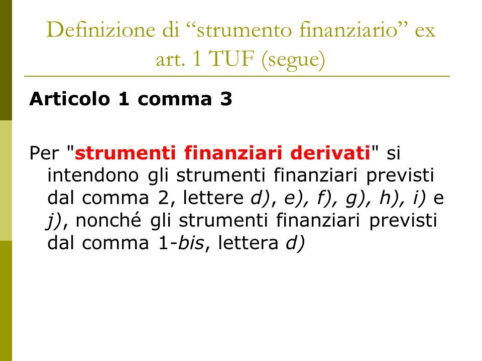 Definizione di strumento finanziario ex art. 1 TUF (segue)