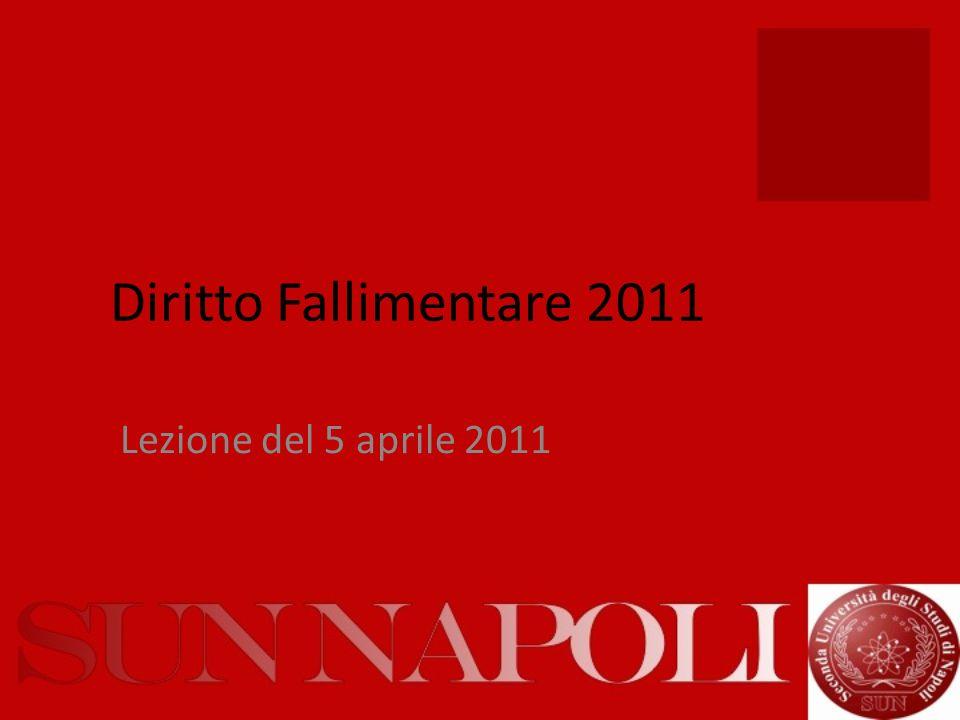 Diritto Fallimentare 2011 Lezione del 5 aprile 2011
