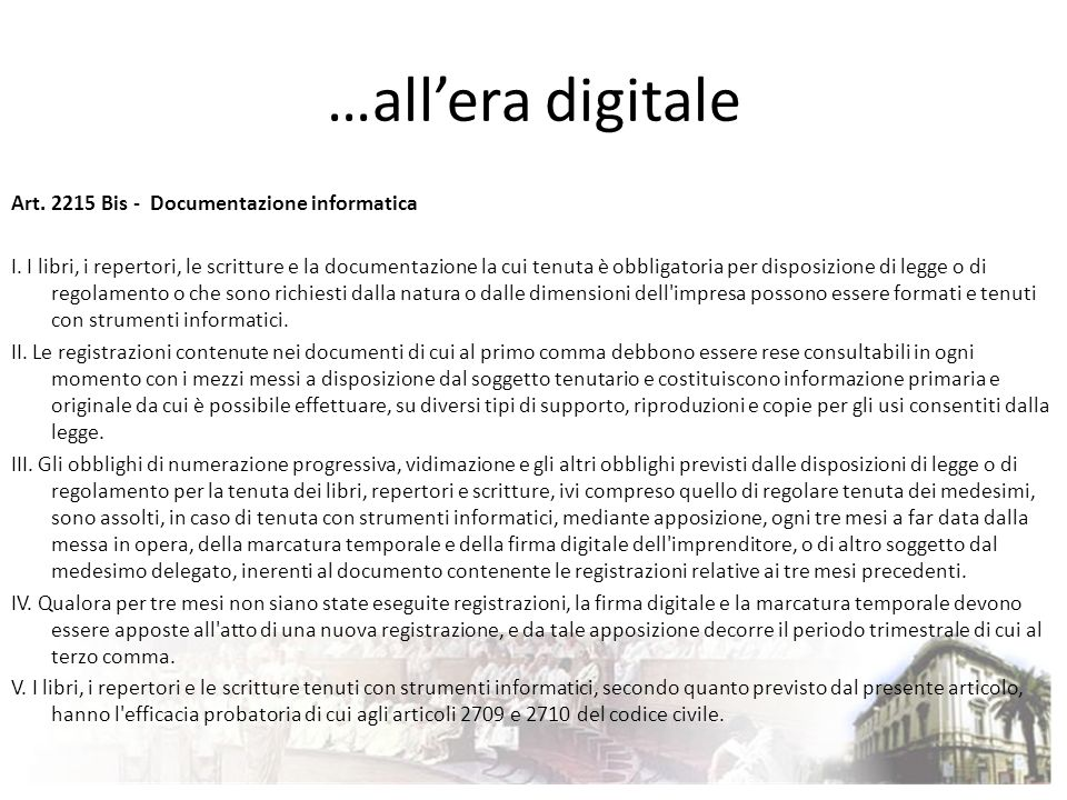 …all'era digitale Art. 2215 Bis - Documentazione informatica