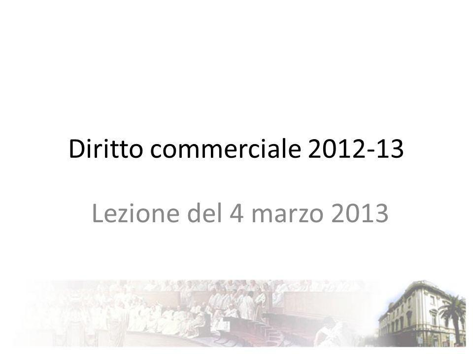 Diritto commerciale 2012-13 Lezione del 4 marzo 2013