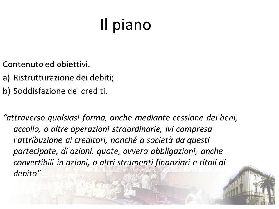 Il piano Contenuto ed obiettivi. Ristrutturazione dei debiti;