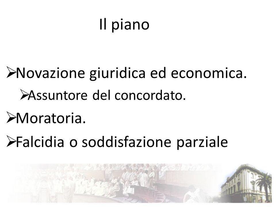 Il piano Novazione giuridica ed economica. Moratoria.