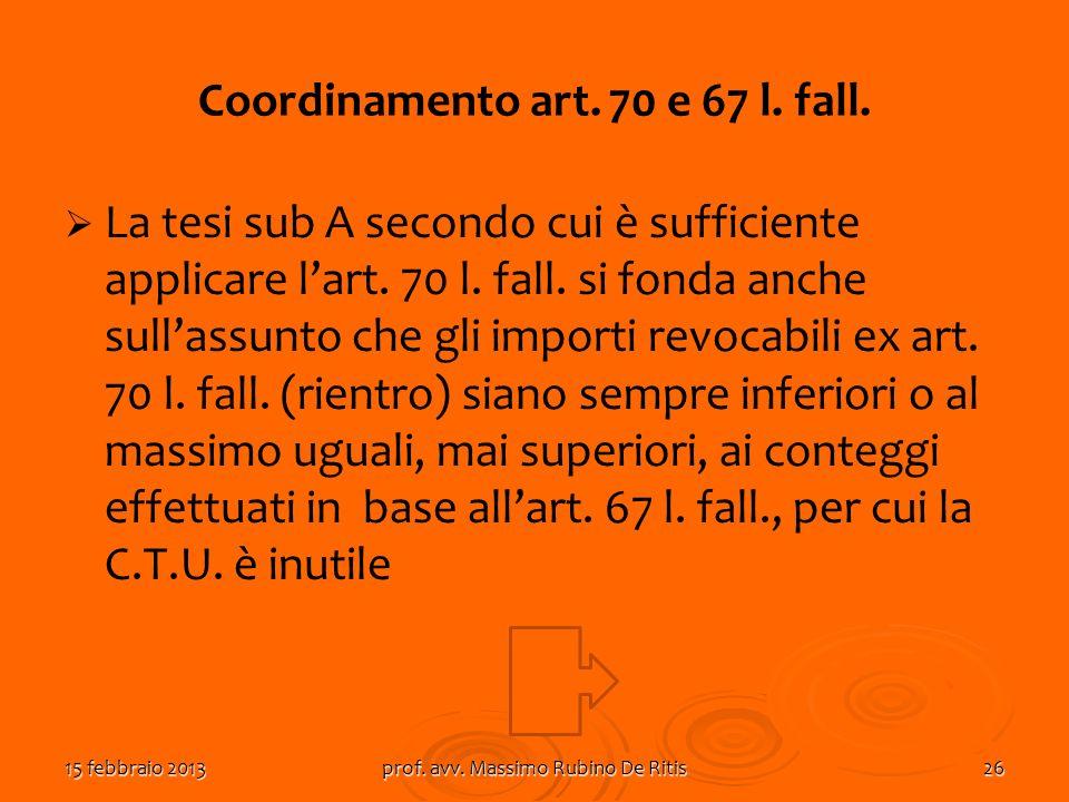 Coordinamento art. 70 e 67 l. fall.