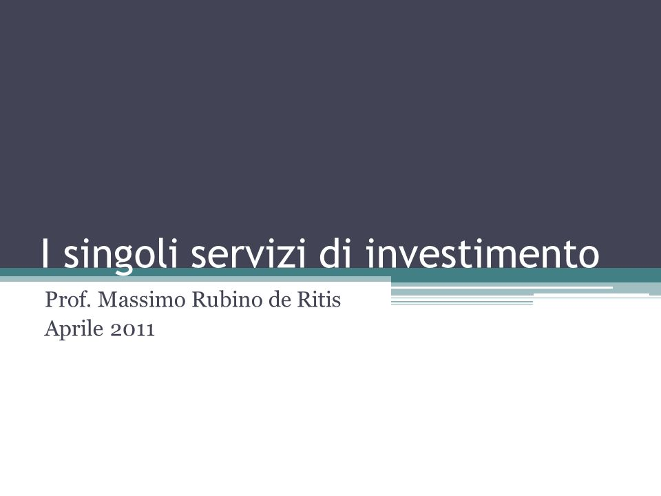 I singoli servizi di investimento