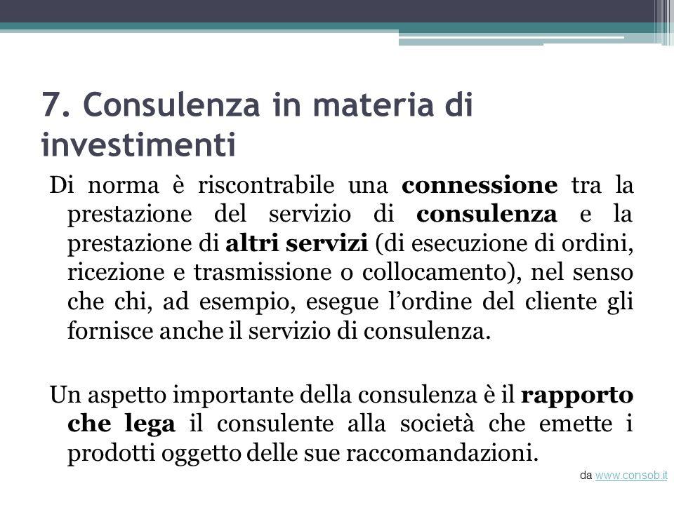 7. Consulenza in materia di investimenti