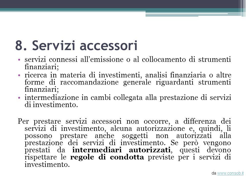 8. Servizi accessori servizi connessi all'emissione o al collocamento di strumenti finanziari;