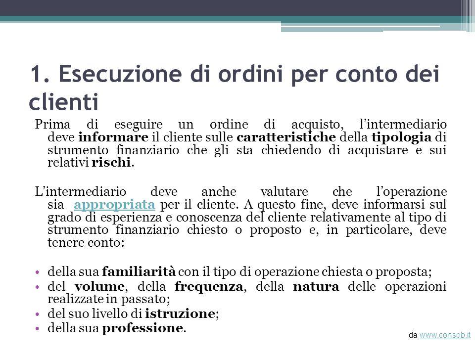 1. Esecuzione di ordini per conto dei clienti