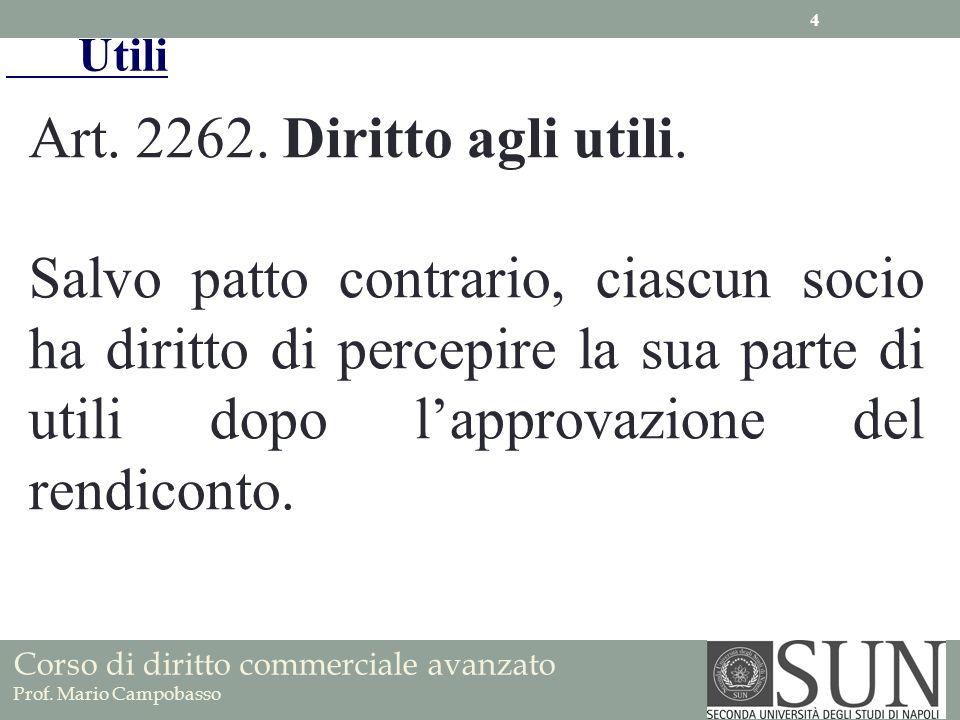 Utili Art. 2262. Diritto agli utili.
