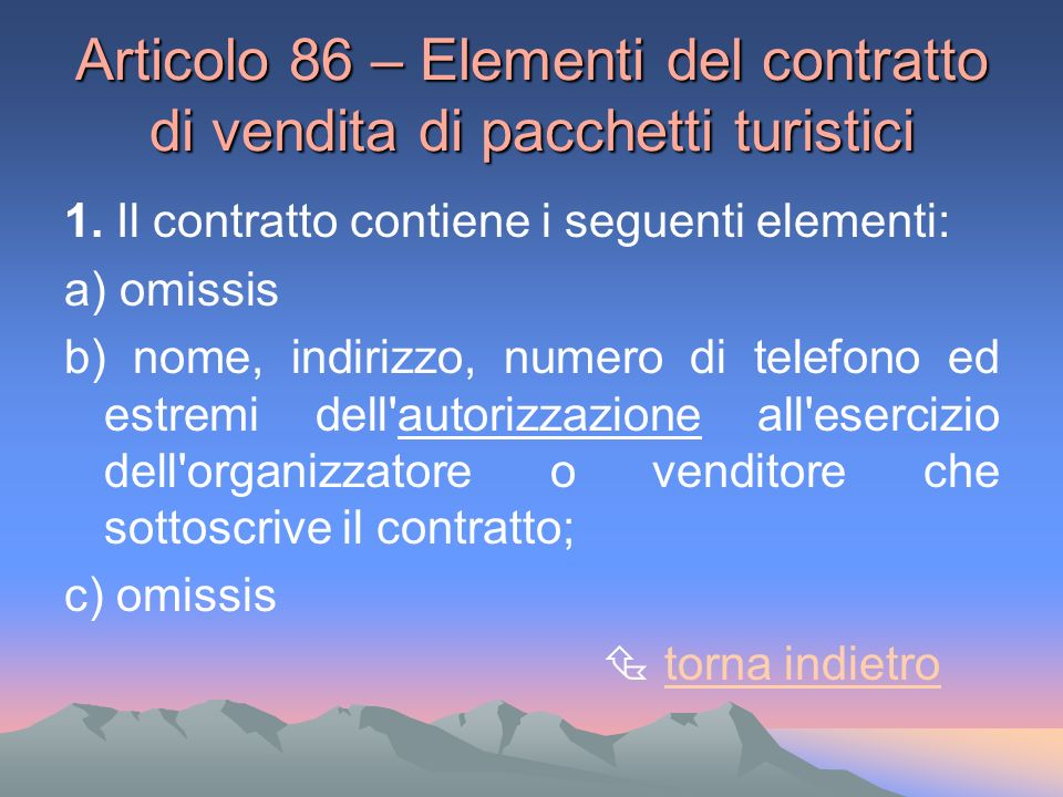 Articolo 86 – Elementi del contratto di vendita di pacchetti turistici