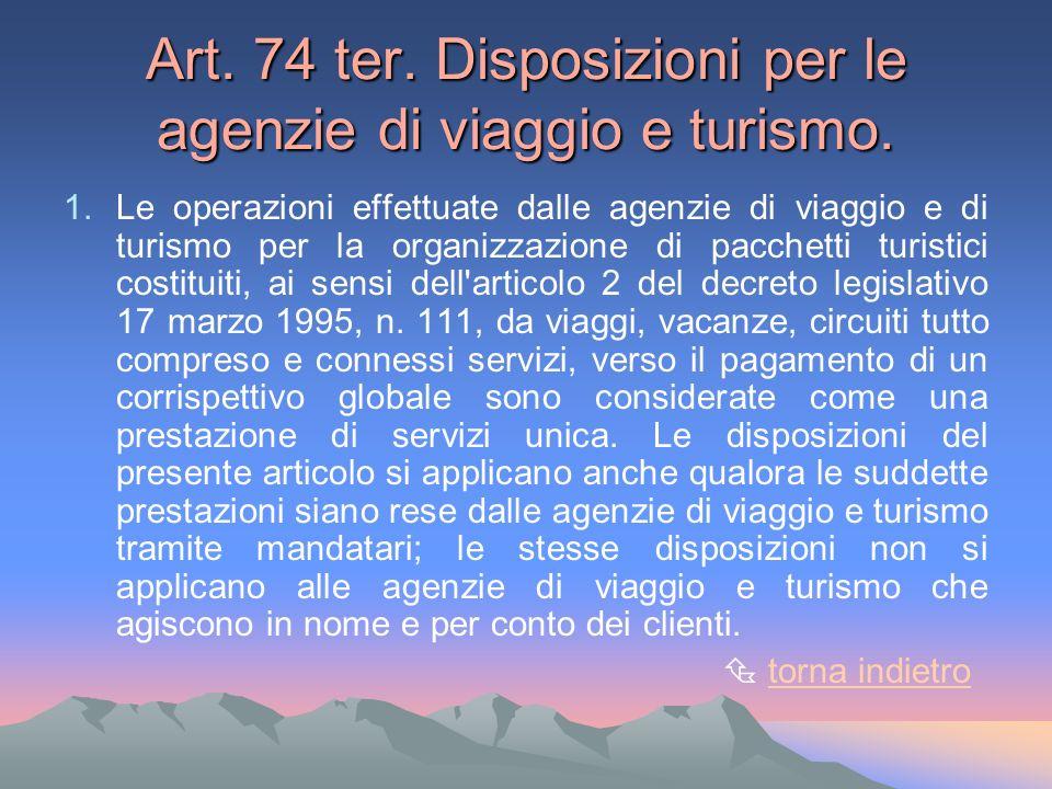 Art. 74 ter. Disposizioni per le agenzie di viaggio e turismo.