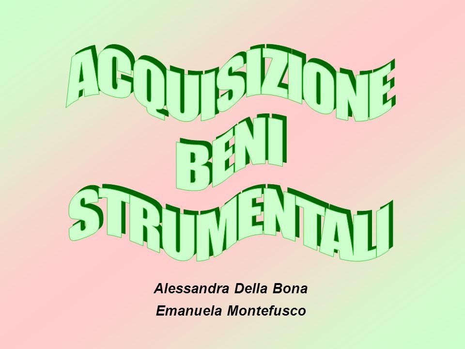 ACQUISIZIONE BENI STRUMENTALI Alessandra Della Bona