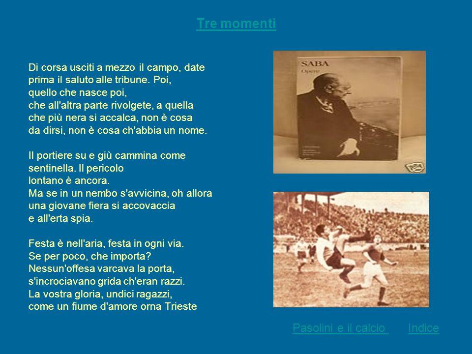 Tre momenti Pasolini e il calcio Indice