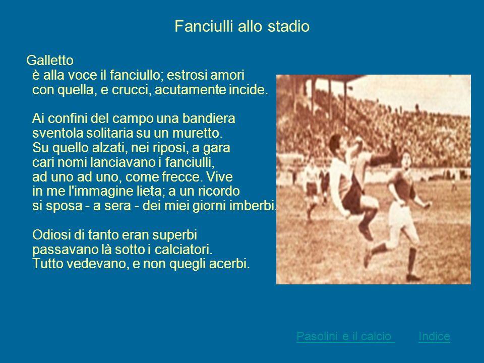 Fanciulli allo stadio Pasolini e il calcio Indice