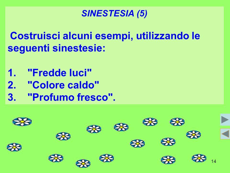 1. Fredde luci 2. Colore caldo 3. Profumo fresco . SINESTESIA (5)