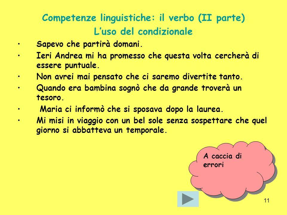 Competenze linguistiche: il verbo (II parte) L'uso del condizionale