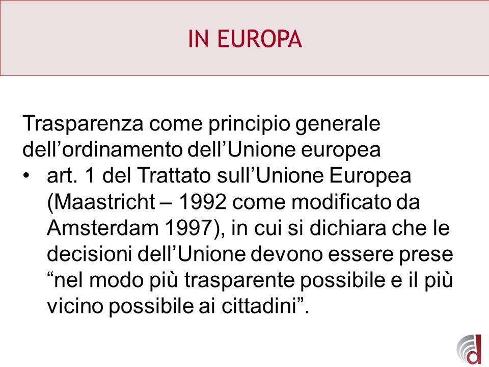 IN EUROPA Trasparenza come principio generale dell'ordinamento dell'Unione europea.
