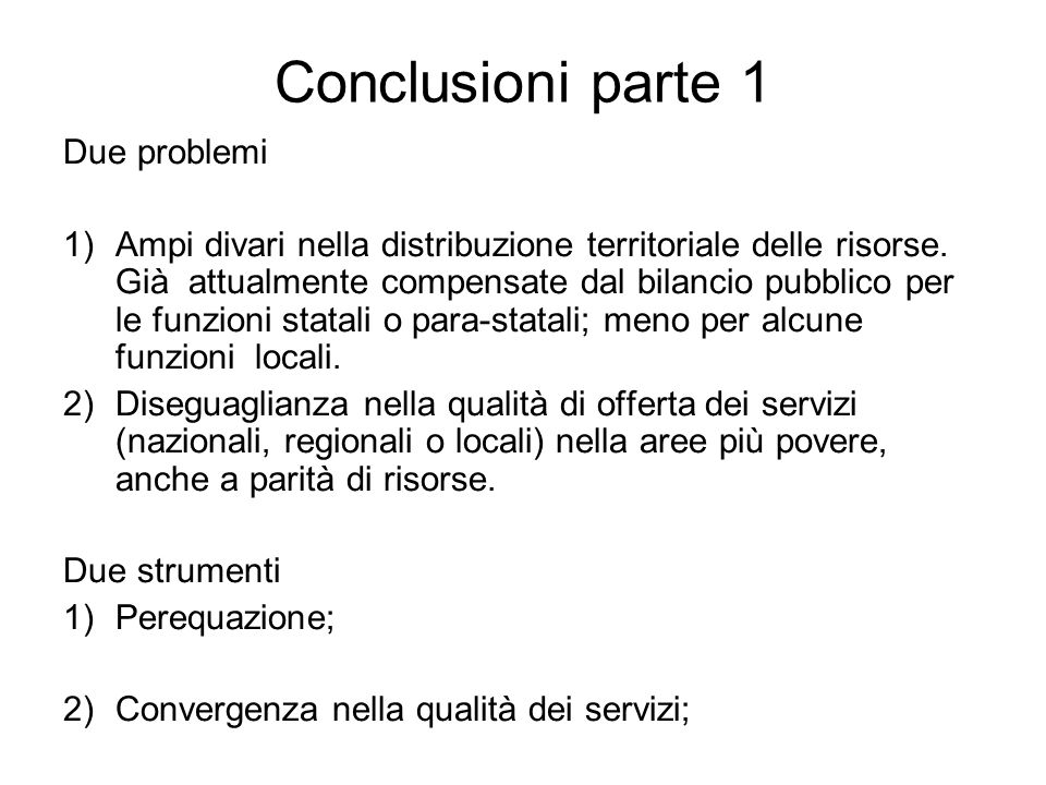 Conclusioni parte 1 Due problemi
