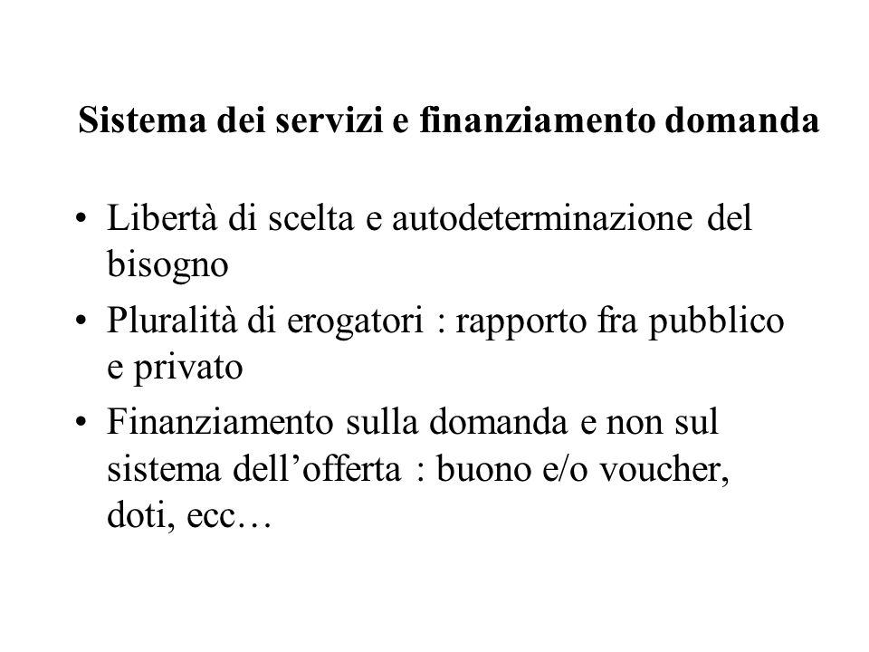 Sistema dei servizi e finanziamento domanda