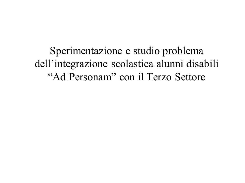 Sperimentazione e studio problema dell'integrazione scolastica alunni disabili Ad Personam con il Terzo Settore