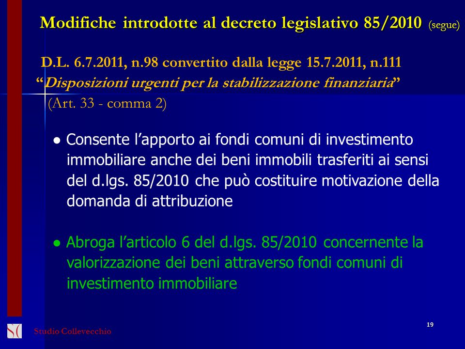Modifiche introdotte al decreto legislativo 85/2010 (segue)
