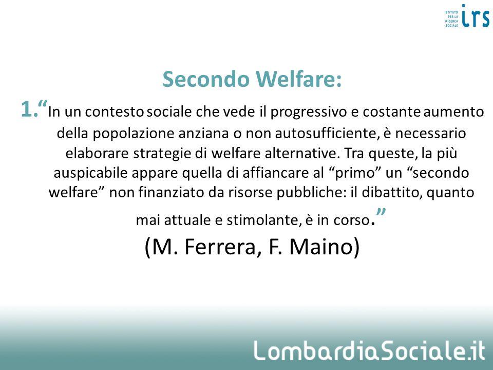 Secondo Welfare: 1. In un contesto sociale che vede il progressivo e costante aumento della popolazione anziana o non autosufficiente, è necessario elaborare strategie di welfare alternative.
