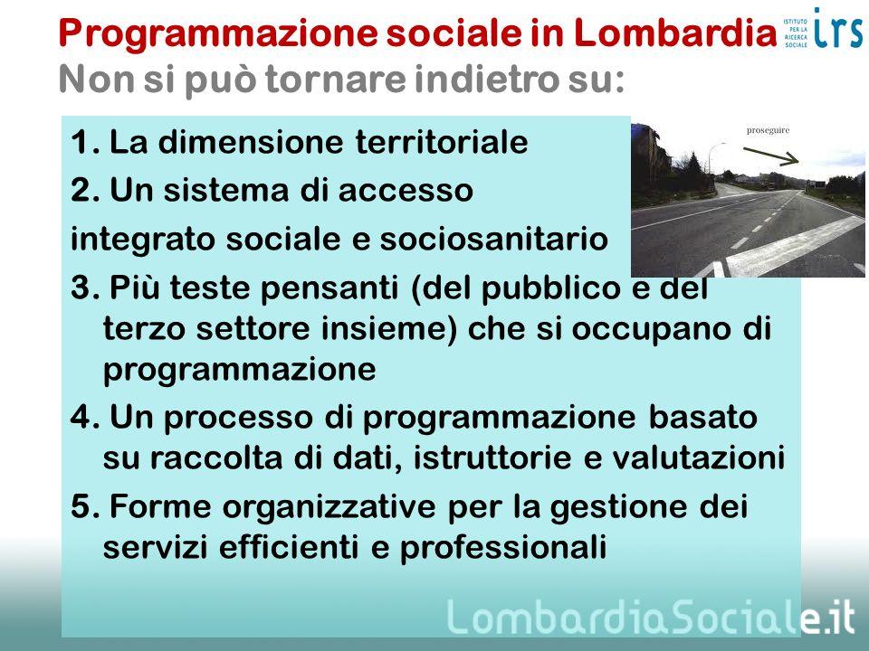 Programmazione sociale in Lombardia Non si può tornare indietro su: