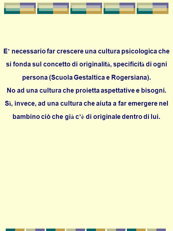 No ad una cultura che proietta aspettative e bisogni.