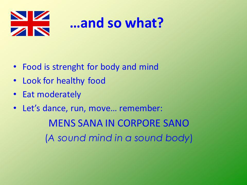 …and so what MENS SANA IN CORPORE SANO